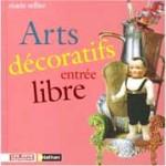 Arts décoratifs entrée libre