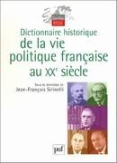 Dictionnaire historique de la vie politique au XXe siècle