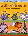 Le Singe très malin et autres histoires d'animaux