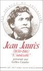Jean Jaurès l'intolérable 1850 - 1914
