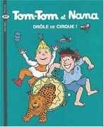 Tom-Tom et Nana - Drôle de cirque !
