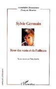 Sylvie Germain : Rose des vents et de l'ailleurs