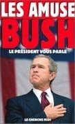 Les amuses-Bush