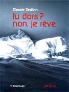 Tu dors ? Non, je rêve
