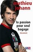 La passion pour seul bagage