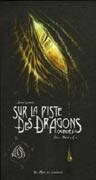 Sur la piste des dragons oubliés