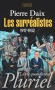 Les Surréalistes 1917-1932
