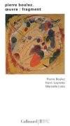 Pierre Boulez : oeuvre / fragment