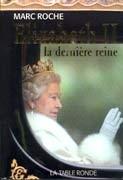Elizabeth II, la dernière reine