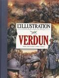 L'Illustration : Verdun par ceux qui l'ont vécu : 21 février- 19 décembre 1916