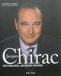Jacques Chirac : vie publique, archives privées