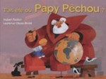 T'as été où Papy Pêchou
