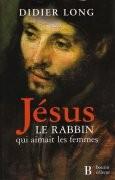 Jésus, le rabbin qui aimait les femmes