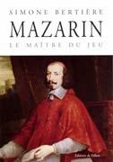Mazarin, le maître du jeu