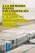 A la mémoire d'Anna Politkovskaïa