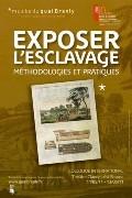 Exposer l'esclavage, méthodologies et pratiques