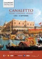 Canaletto. Rome, Londres, Venise, le triomphe de la lumière