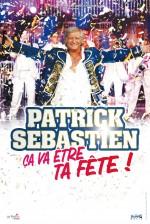 Patrick Sébastien : Ca va être ta fête