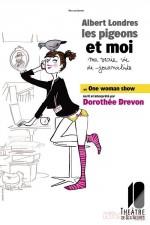 Dorothée Drevon - Albert Londres, les pigeons et moi