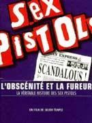 L'Obscénité et la Fureur, la véritable histoire des Sex Pistols