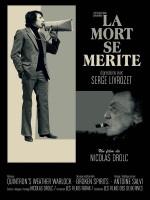 La mort se mérite : digressions avec Serge Livrozet