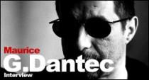 INTERVIEW DE MAURICE G. DANTEC