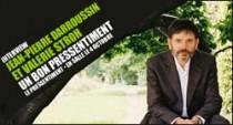 INTERVIEW DE JEAN-PIERRE DARROUSSIN ET VALERIE STROH