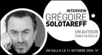 INTERVIEW DE GREGOIRE SOLOTAREFF