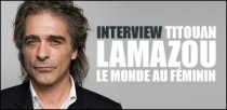 INTERVIEW DE TITOUAN LAMAZOU