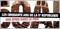 LES CINQUANTE ANS DE LA Ve REPUBLIQUE