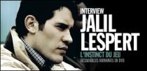 INTERVIEW DE JALIL LESPERT
