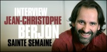 INTERVIEW DE JEAN CHRISTOPHE BERJON