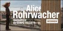 INTERVIEW ALICE ROHRWACHER