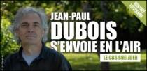 JEAN-PAUL DUBOIS S'ENVOIE EN L'AIR