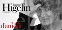 INTERVIEW DE JACQUES HIGELIN