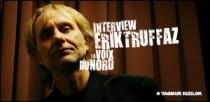 INTERVIEW D'ERIK TRUFFAZ