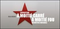 EXPOSITION 'A MOITIE CARRE, A MOITIE FOU' A LA VILLA ARSON