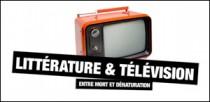 LITTERATURE ET TELEVISION