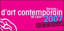 BIENNALE D'ART CONTEMPORAIN DE LYON 2007
