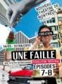 Une faille - Saison 1 : Haut-bas-fragile > Episodes 7 à 8