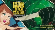 Festival Européen du Film Fantastique de Strasbourg 2016