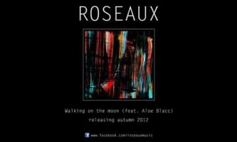 Walking On the Moon, Roseaux