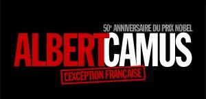 50e ANNIVERSAIRE DU PRIX NOBEL D'ALBERT CAMUS