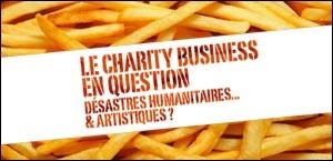 LE CHARITY BUSINESS EN QUESTION