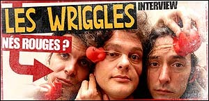 INTERVIEW DES WRIGGLES