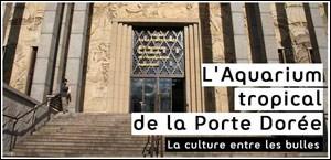 L'AQUARIUM TROPICAL DE LA PORTE DOREE