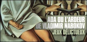 'ADA OU L'ARDEUR' DE VLADIMIR NABOKOV
