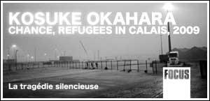 KOSUKE OKAHARA - CHANCE, REFUGEES IN CALAIS, 2009