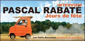 INTERVIEW DE PASCAL RABATE