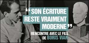 RENCONTRE AVEC LE FILS DE BORIS VIAN